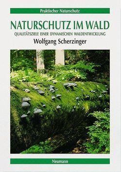 Naturschutz im Wald von Jedicke,  Eckhard, Scherzinger,  Wolfgang