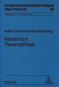 Naturschutz in Theorie und Praxis von Büttner,  Rudolf, Reinert,  Gerd-Bodo