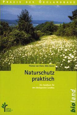 Naturschutz praktisch von Elsen,  Thomas van, Goetz,  Daniel