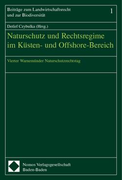 Naturschutz und Rechtsregime im Küsten- und Offshore-Bereich von Czybulka,  Detlef