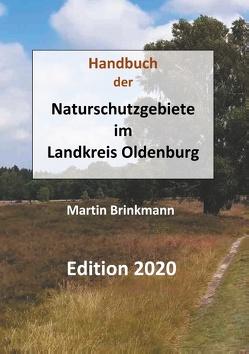 Naturschutzgebiete im Landkreis Oldenburg von Brinkmann,  Martin