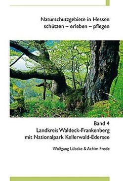 Naturschutzgebiete in Hessen, schützen – erleben – pflegen / Landkreis Waldeck-Frankenberg mit Nationalpark Kellerwald-Edersee