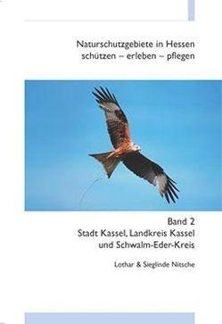 Naturschutzgebiete in Hessen, schützen – erleben – pflegen / Stadt Kassel, Landreis Kassel, Schwalm-Eder-Kreis von Nitsche,  Lothar, Nitsche,  Sieglinde
