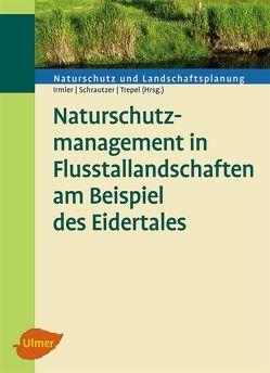 Naturschutzmanagement in Flusstallandschaften am Beispiel des Eidertales von Irmler,  Ulrich, Schrautzer,  Joachim, Trepel,  Michael