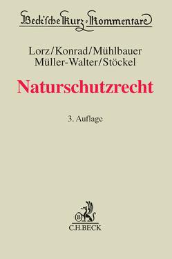 Naturschutzrecht von Konrad,  Christian, Lorz,  Albert, Mühlbauer,  Hermann, Müller-Walter,  Markus H., Stöckel,  Heinz