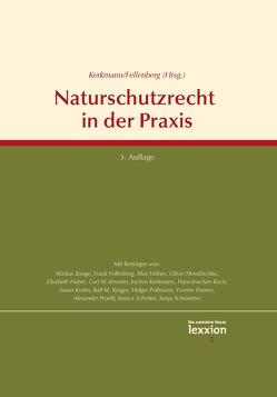 Naturschutzrecht in der Praxis von Fellenberg,  Frank, Kerkmann,  Jochen