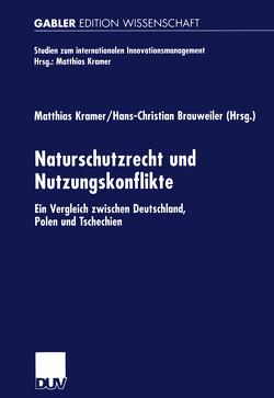 Naturschutzrecht und Nutzungskonflikte von Brauweiler,  Hans-Christian, Kramer,  Matthias