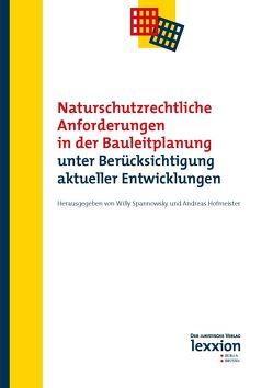 Naturschutzrechtliche Anforderungen in der Bauleitplanung unter Berücksichtigung aktueller Entwicklungen von Andreas ,  Hofmeister, Willy,  Spannowsky
