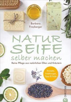 Naturseife selber machen von Freyberger,  Barbara, Reichlmayer,  Sabine
