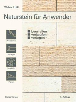 Naturstein für Anwender von Hill,  Detlev, Weber,  Rainer