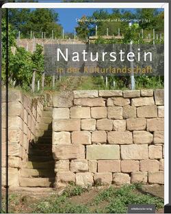 Naturstein in der Kulturlandschaft von Siegesmund,  Siegfried, Snethlage,  Rolf
