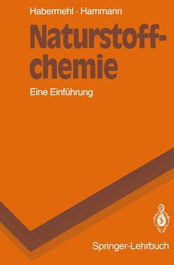 Naturstoffchemie von Habermehl,  Gerhard, Hammann,  Peter E.