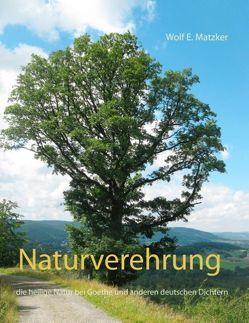 Naturverehrung von Matzker,  Wolf E.