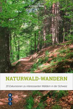 Naturwald-Wandern von Grau,  Andreas