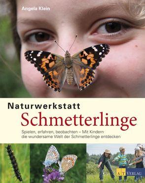Naturwerkstatt Schmetterlinge von Klein,  Angela