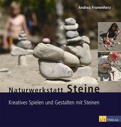 Naturwerkstatt Steine von Frommherz,  Andrea