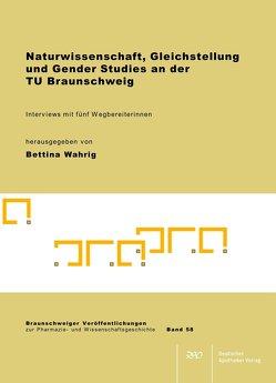 Naturwissenschaft, Gleichstellung und Gender Studies an der TU Braunschweig von Wahrig,  Bettina