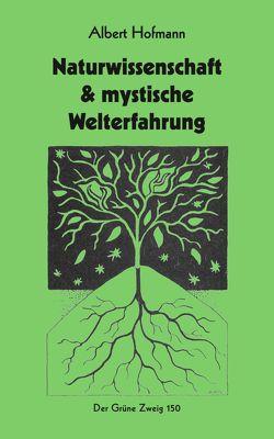 Naturwissenschaft & mystische Welterfahrung von Hofmann,  Albert, McKenna,  Kathleen, Müller-Ebeling,  Claudia, Rätsch,  Christian