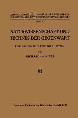 Naturwissenschaft und Technik der Gegenwart von Von Mises,  Richard