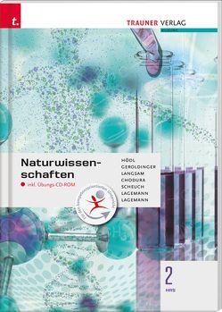 Naturwissenschaften 2 HAS inkl. Übungs-CD-ROM von Chodura,  Dietmar, Geroldinger,  Helmut Franz, Hödl,  Erika, Lagemann,  Alexandra, Lagemann,  Christoph, Langsam,  Franz, Scheuch,  Martin