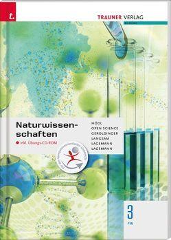 Naturwissenschaften 3 FW inkl. Übungs-CD-ROM von Chodura,  Dietmar, Geroldinger,  Helmut Franz, Hödl,  Erika, Langsam,  Franz, Schwaiger,  Barbara