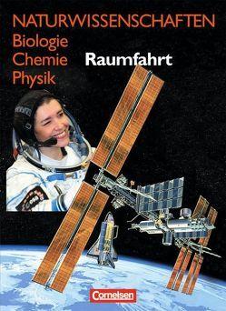 Naturwissenschaften Biologie – Chemie – Physik – Westliche Bundesländer / Raumfahrt von Bergstedt,  Christel, Dietrich,  Volkmar, Freudenberger,  Peter, Liebers,  Klaus