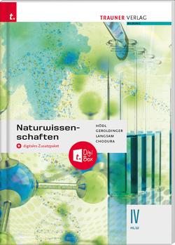Naturwissenschaften IV HLW + digitales Zusatzpaket von Chodura,  Dietmar, Geroldinger,  Helmut Franz, Hödl,  Erika, Langsam,  Franz