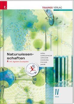 Naturwissenschaften IV HLW inkl. digitalem Zusatzpaket von Chodura,  Dietmar, Fischer,  Peter, Geroldinger,  Helmut Franz, Hödl,  Erika, Jakob,  Franz, Langsam,  Franz