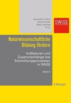 Naturwissenschaftliche Bildung fördern von Felchlin,  Irene, Koch,  Alexander F., Labudde,  Peter