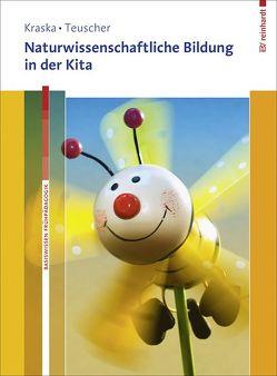 Naturwissenschaftliche Bildung in der Kita von Kraska,  Lena, Teuscher,  Lucia