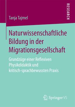 Naturwissenschaftliche Bildung in der Migrationsgesellschaft von Tajmel,  Tanja