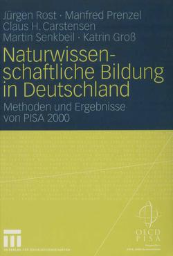 Naturwissenschaftliche Bildung in Deutschland von Carstensen,  Claus, Groß,  Katrin, Prenzel,  Manfred, Rost,  Jürgen, Senkbeil,  Martin