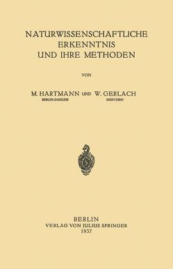 Naturwissenschaftliche Erkenntnis und Ihre Methoden von Hartmann,  W.