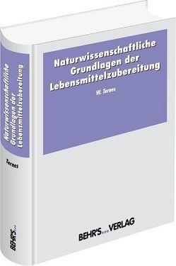 Naturwissenschaftliche Grundlagen der Lebensmittelzubereitung von Ternes,  Prof. Dr. Waldemar