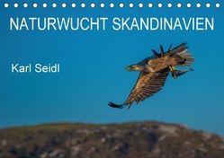 Naturwucht Skandinavien (Tischkalender 2018 DIN A5 quer) von Seidl,  Karl