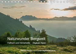 Naturwunder Bergwelt Fellhorn und Hörnergruppe (Tischkalender 2019 DIN A5 quer) von Käufer,  Stephan