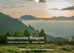 Naturwunder Bergwelt Fellhorn und Hörnergruppe (Wandkalender 2019 DIN A4 quer) von Käufer,  Stephan