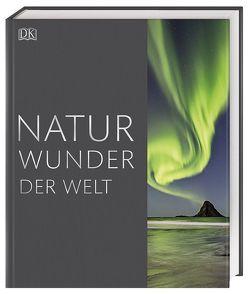 Naturwunder der Welt von David Summers, Jamie Ambrose, John Farndon, Robert Dinwiddie, Tim Harris