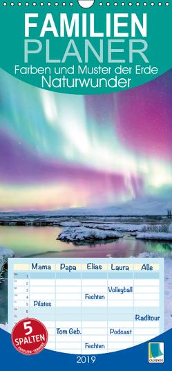 Naturwunder: Farben und Muster der Erde – Familienplaner hoch (Wandkalender 2019 , 21 cm x 45 cm, hoch) von CALVENDO