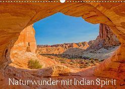 Naturwunder mit Indian Spirit (Wandkalender 2019 DIN A3 quer) von Wegmann,  Rudolf