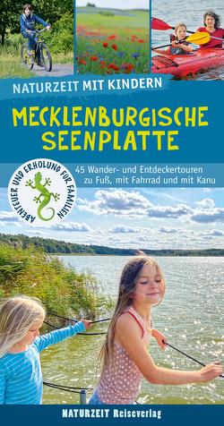 Naturzeit mit Kindern: Mecklenburgische Seenplatte von Holtkamp,  Stefanie