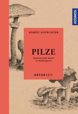 Naturzeit Pilze von Dougalis,  Paschalis, Hofrichter,  Robert