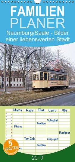 Naumburg/Saale – Bilder einer liebenswerten Stadt – Familienplaner hoch (Wandkalender 2019 , 21 cm x 45 cm, hoch) von Gerstner,  Wolfgang
