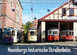 Naumburgs historische Straßenbahn (Tischkalender 2020 DIN A5 quer) von Gerstner,  Wolfgang