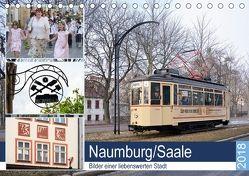 Naumburg/Saale – Bilder einer liebenswerten Stadt (Tischkalender 2018 DIN A5 quer) von Gerstner,  Wolfgang
