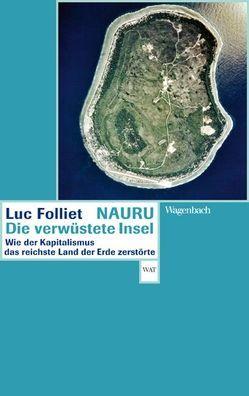 Nauru, die verwüstete Insel von Folliet,  Luc, Schultz,  Oliver Ilan