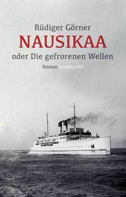 Nausikaa oder Die gefrorenen Wellen von Görner,  Rüdiger
