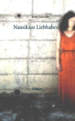 Nausikaas Liebhaber von Schaefer,  Beate