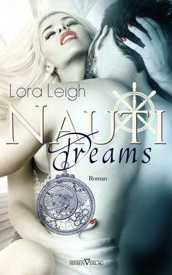 Nauti Dreams von Leigh,  Lora, Pranga,  Sylvia