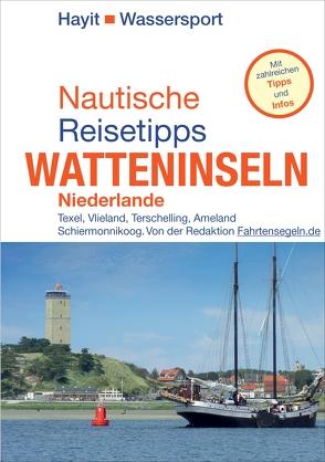 Nautische Reisetipps Watteninseln Niederlande von Hayit,  Ertay
